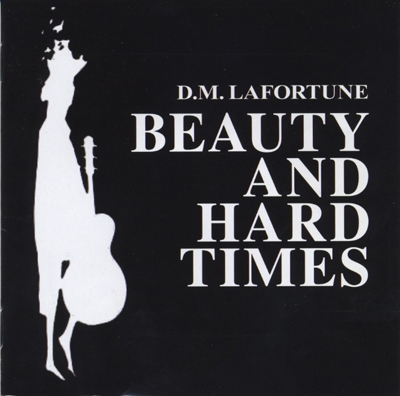 D.M. Lafortune: Beauty and Hard Times CD