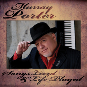 Murray Porter: Songs Lived & Life Played