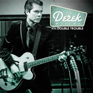 Derek Miller with Double Trouble