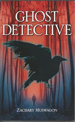 Ghost Detective  Zachary Muswagon  (Published by Eschia Books Inc.)