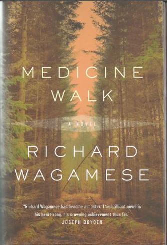 Medicine Walk  Richard Wagamese  (Published by McClelland and Stewart.)